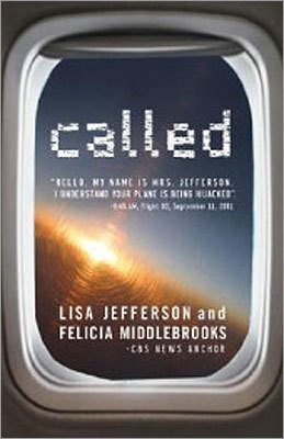 'Called' by Lisa Jefferson and Felicia Middlebrooks Lisa Jefferson was the Verizon supervisor who spoke with Todd Beamer during the final minutes of United Airlines Flight 93. She prayed with him, then listened as he and the other heroes on that flight stood up to the terrorists controlling their airplane. This ordinary woman was changed by the extraordinary events of that day. Description from Barnes & Noble .