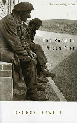 The Road to Wigan Pier Written by: George Orwell Recommended by: Meghna Chakrabarti, co-host, Radio Boston , WBUR-FM 'This is the book that transformed my understanding of economic diversity (of poverty and of riches). In the book, Orwell travels to the coal mining towns of Northern England in 1936 and describes the hellish working conditions of miners at the coal face. The Road to Wigan Pier is not an easy book to read. But it is an honest, deliberately provocative accounting of the working poor, and that is what makes it so essential.'