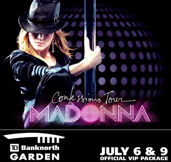 Madonna VIP Package : TD Banknorth Garden - July 6 and 9, 2006
