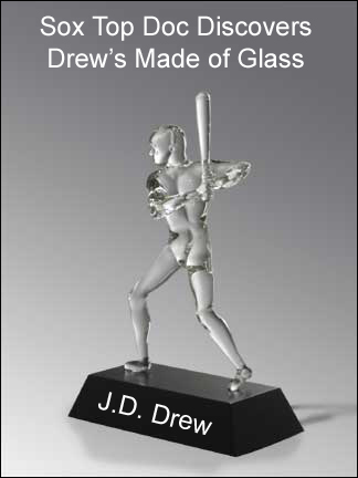 J.D. Drew is Made of Glass