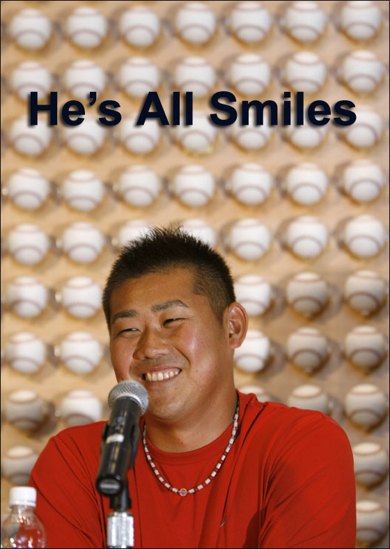 Red Sox pitcher Daisuke Matsuzaka of Japan, smiles during a press conference at the office of his agent, Scott Boras in Newport Beach, Calif., Wednesday, Jan. 31, 2007.
