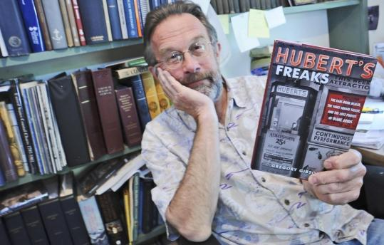 Gregory Gibson, author of 'Hubert's Freaks,' brings to life a piece of Times Square history.