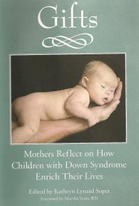 Kathryn Lynard Soper wrote about her life with her son Thomas in her blog, and hundreds of mothers wrote back. The conversation became a book, Gifts - Mothers Reflect on How Children with Down Syndrome Enrich Their Lives.'