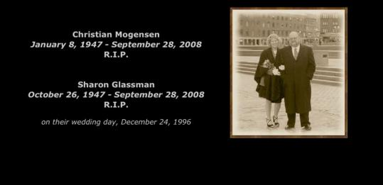Christian Mogensen's Web page depicts a date of death for him and his wife, Sharon Glassman.