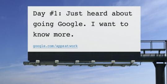 Each weekday this month, a new message will go up on a billboard in Allston promoting Google Apps. Company executives hope this will help attract new corporate customers.