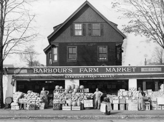 Barbour's Farm Market on Washington Street in Newton, shown in 1948, was owned and operated by the Barbour family for almost 130 years.