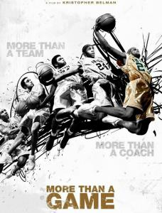 """""""More Than a Game,'' a story of friendship and achievement, isn't just for basketball fans."""