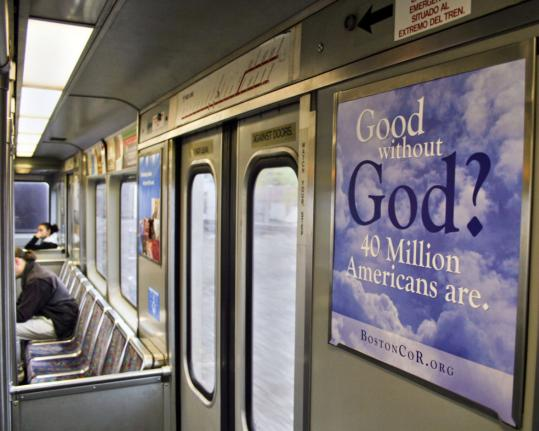 The ad campaign by the Boston Area Coalition of Reason started appearing on the T Monday.