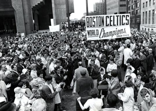 The '69 playoffs brought out the best in the Celtics, who brought out the fans to City Hall Plaza.